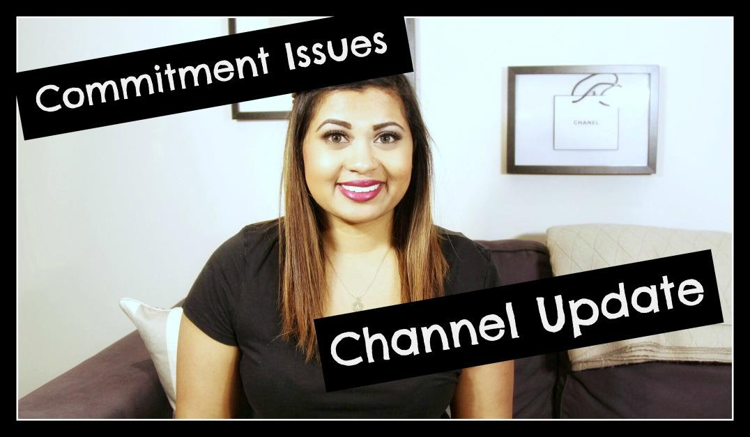 Commitment Issues and Channel Update Video