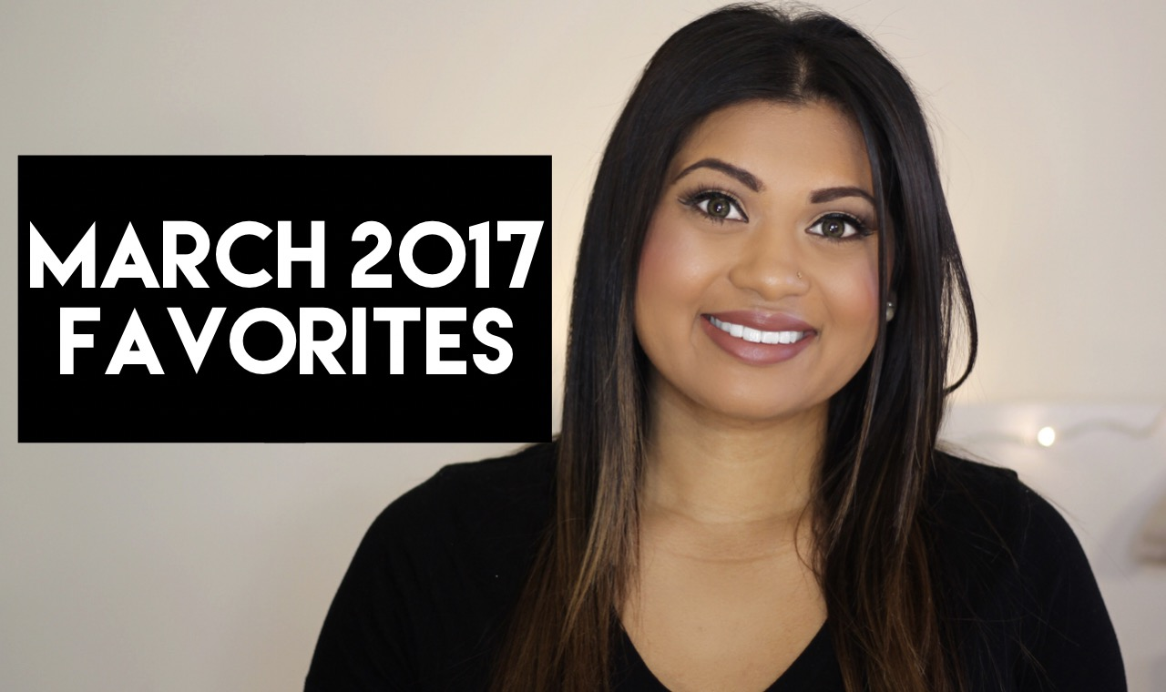 March 2017 Favorites – Beauty, Makeup, Skin Care