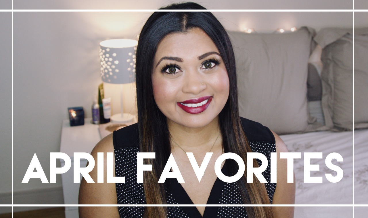 April 2017 Favorites – Beauty, Hair Care, Fitness, Fashion